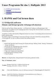 Unser Programm für das 1. Halbjahr 2013 1. HAWK und Uni lernen ...