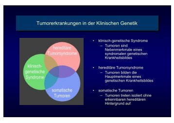 Tumorerkrankungen in der Klinischen Genetik Tumorerkrankungen ...