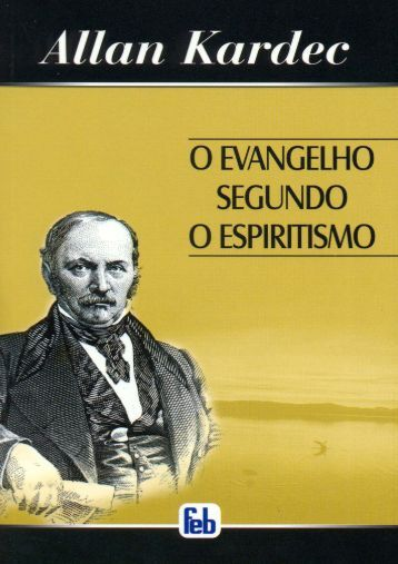 O Evangelho Segundo o Espiritismo - Centro Espírita Yvon Costa