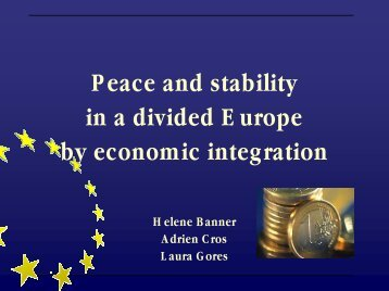 Peace and stability in a divided Europe by economic integration