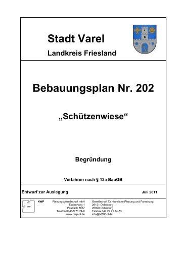 Begründungsentwurf Bebauungsplan 202 - Stadt Varel