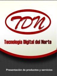 Presentación de productos y servicios, Tecnología Digital del Norte, S.A. de C.V.