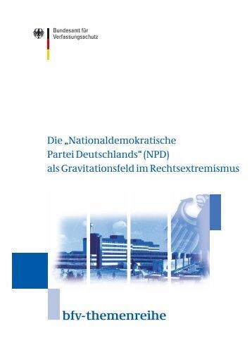 Die NPD als Gravitationsfeld im Rechtsextremismus - Bundesamt für ...