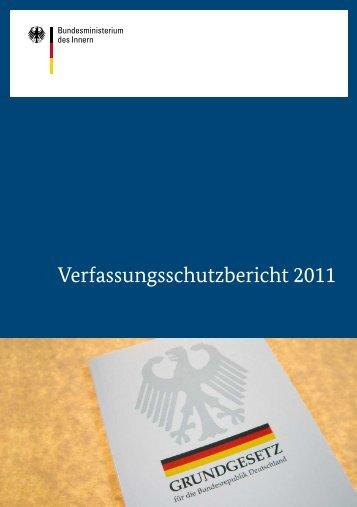 Verfassungsschutzbericht 2011 (PDF, 6 MB, barrierefrei) - des ...