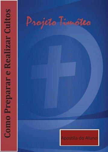 Como Preparar e Realizar Cultos - Projeto Timóteo
