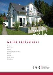 WOHNEIGENTUM 2012 - und Strukturbank Rheinland-Pfalz (ISB)