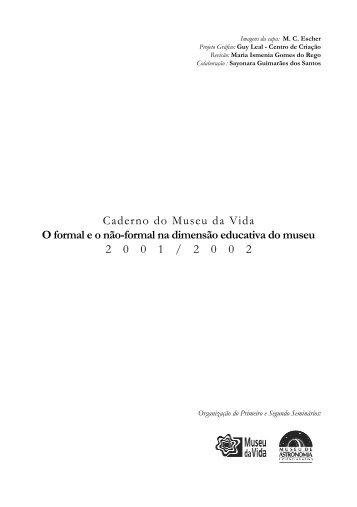 Caderno do Museu da Vida O formal eo - Museu da Vida - Fiocruz