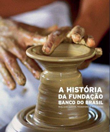 A história da Fundação Banco do Brasil: realizar