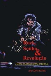 Rock, Sonho & Revolução - A Música Contando a ... - lumiarte.com