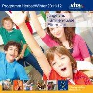 Programm Herbst/Winter 2011/12 junge vhs Familien-Kurse Eltern-Uni