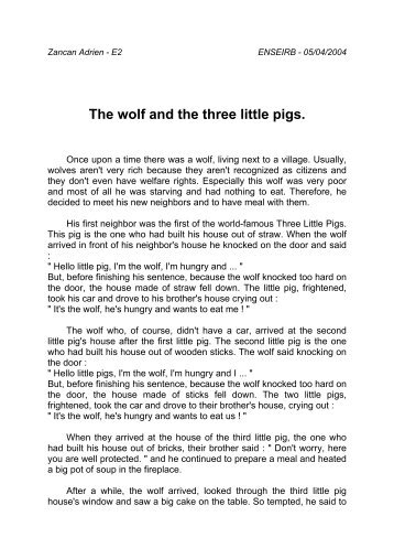 The wolf and the three little pigs.