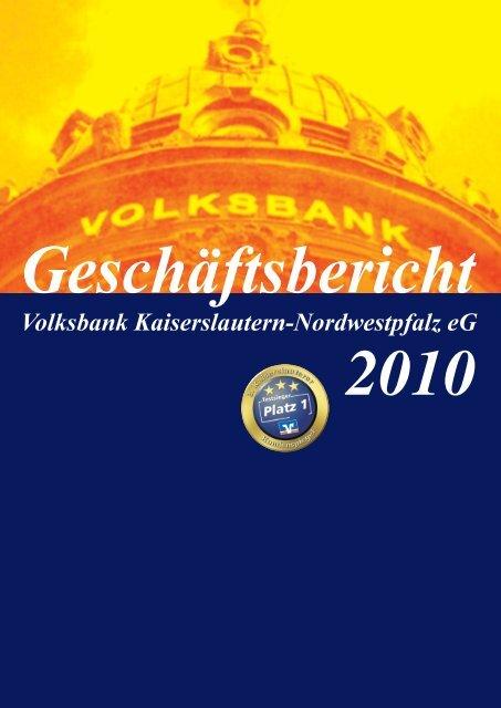 Geschäftsbericht 2010 - Volksbank Kaiserslautern-Nordwestpfalz eG