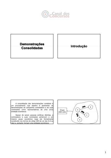 A consolidação das demonstrações contábeis é um procedimento ...