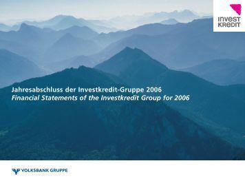 Jahresabschluss der Investkredit-Gruppe 2006 ... - Volksbank AG