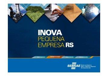 WorkShop Inova PE/RS 2010 - Inova Pequena Empresa RS