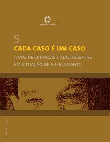 CADA CASO É UM CASO - Instituto Fazendo História