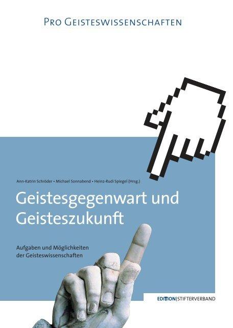 Geistesgegenwart und Geisteszukunft - Stifterverband für die ...