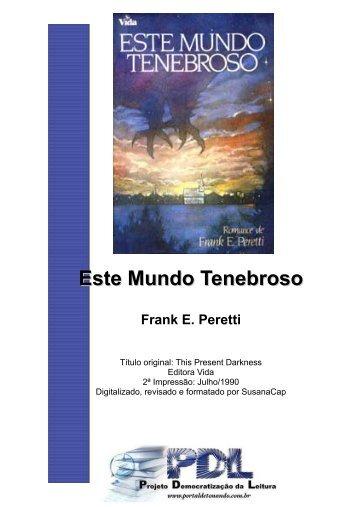 Este Mundo Tenebroso Frank E. Peretti - Clamor da Universal