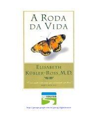 A Roda da Vida - Elisabeth Kubler-Ross - Projecto Luz