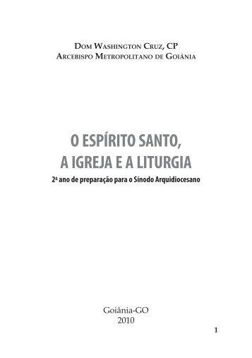 O Espírito Santo, a Igreja e a Liturgia - Arquidiocese de Goiânia