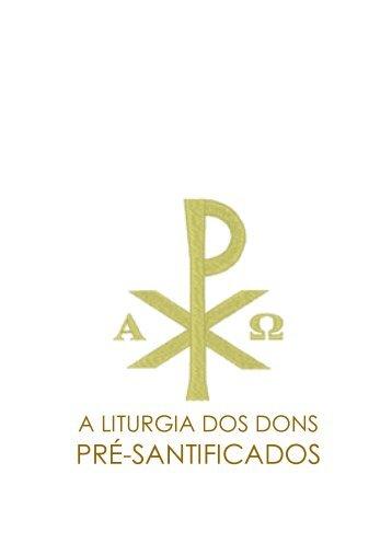 A Liturgia dos Dons Pré-Santificados - Ecclesia