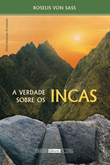 A VERDADE SOBRE OS INCAS - Ordem do Graal na Terra