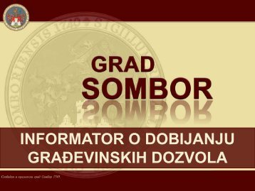 INFORMATOR O DOBIJANJU GRAĐEVINSKIH DOZVOLA - Sombor