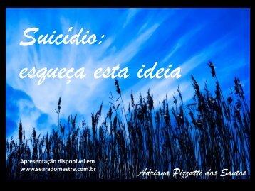 Suicídio: esqueça esta ideia - Grupo Espírita Seara do Mestre