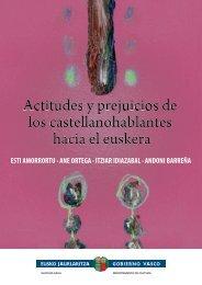 actitudes y prejuicios de los castellanohablantes hacia ... - Euskadi.net