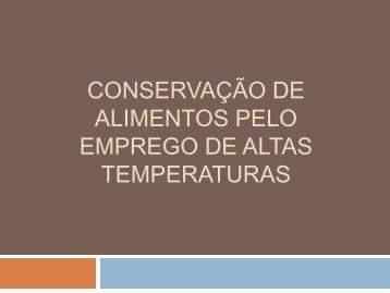 conservação de alimentos pelo emprego de altas temperaturas