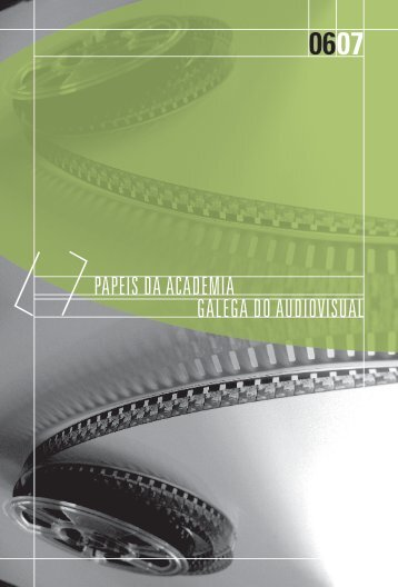 Papeis da Academia 2006-2007 - Academia Galega do Audiovisual