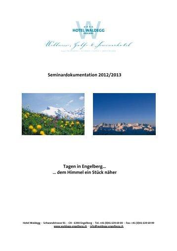 Seminardokumentation 2012/2013 Tagen in Engelberg… … dem ...
