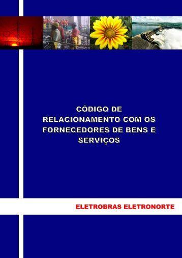 Código de Relacionamento com os Fornecedores de ... - Eletronorte