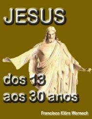 Jesus dos 13 aos 30 Anos - Loja Maçônica Acácia do Rio Abaixo Nº ...