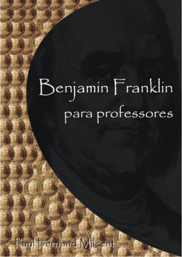 Livro: Benjamin Franklin para professores. - paulfmilcent.net