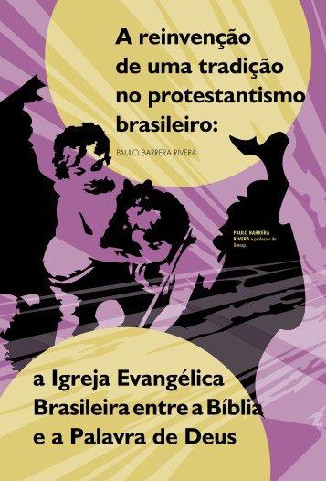 A reinvenção de uma tradição no protestantismo brasileiro: a ... - USP