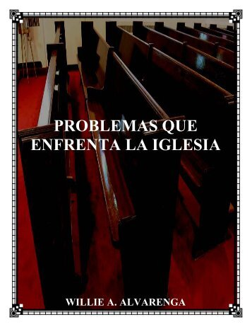 PROBLEMAS QUE ENFRENTA LA IGLESIA - The Bible ...