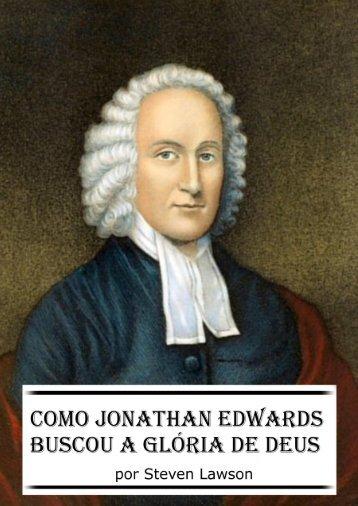 Como Jonathan Edwards Buscou a Glória de Deus