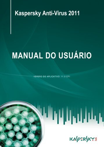 Kaspersky Anti-Virus 2011 MANUAL DO USUÁRIO - Kaspersky Lab