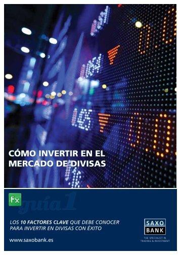 cómo invertir en el mercado de divisas cómo invertir en ... - Saxo Bank