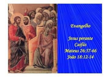 (41 - Jesus perante Caifás.pps [Modo de Compatibilidade])