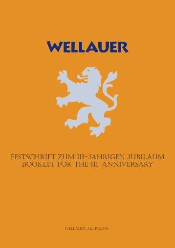 FestschriFt zum 111-jährigen jubiläum booklet For the ... - Wellauer AG
