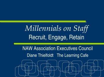 Diane Thielfoldt - Millennials on Staff: How to Maximize