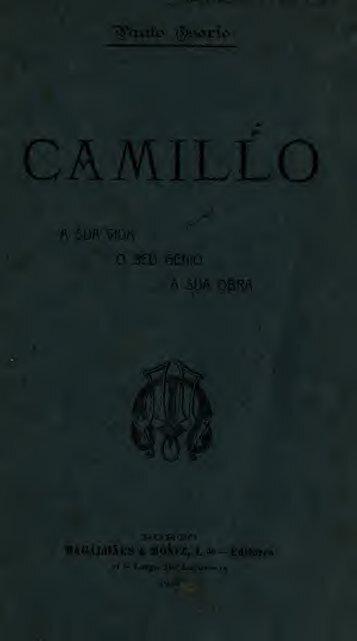 Camillo : a sua vida, o seu genio, a sua obra