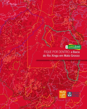 Fique por dentro: A bacia do Rio Xingu - Instituto Centro de Vida