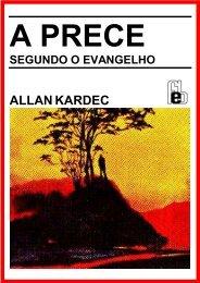 Allan Kardec - A Prece Segundo o Evangelho - PINGOS DE LUZ