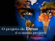 O projeto de Deus é o nosso projeto