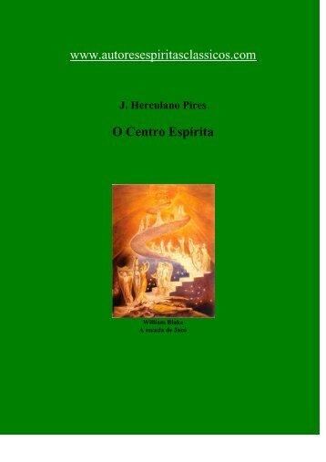 Herculano Pires - O Centro Espirita.pdf - Nosso Lar Campinas