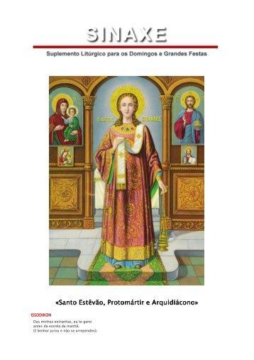 «Santo Estêvão, Protomártir e Arquidiácono Santo ... - Ecclesia