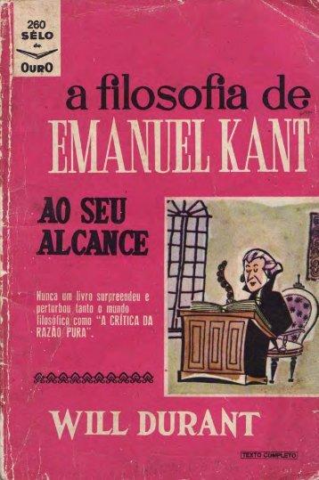 DURANT, Will. A filosofia de Emanuel Kant ao seu ... - Webnode